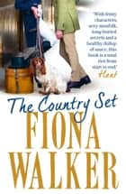 The Country Set ebook by Fiona Walker