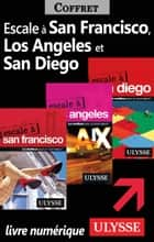 Escale à San Francisco, Los Angeles et San Diego ebook by Collectif Ulysse