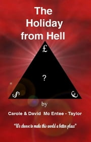The Holiday From Hell ebook by Carole and David McEntee-Taylor