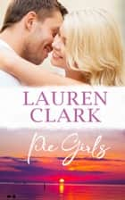 Pie Girls ebook by Lauren Clark