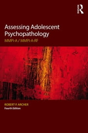Assessing Adolescent Psychopathology - MMPI-A / MMPI-A-RF, Fourth Edition ebook by Robert P. Archer
