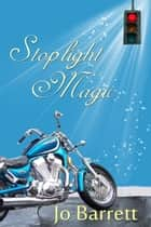 Stoplight Magic ebook by