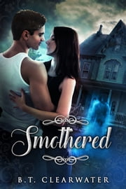 Smothered ebook by B.T. Clearwater,Monique Happy