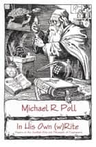 In His Own (w)Rite ebook by Michael R. Poll