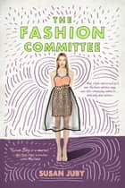 The Fashion Committee eBook par Susan Juby