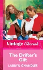 The Drifter's Gift (Mills & Boon Vintage Cherish) ebook by Lauryn Chandler