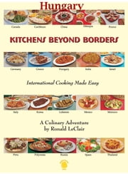 Kitchens Beyond Borders Hungary ebook by Ronald LeClair