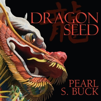 Dragon Seed audiobook by Pearl S. Buck
