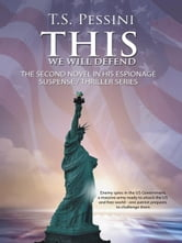 THIS WE WILL DEFEND - A Novel ebook by T.S. Pessini
