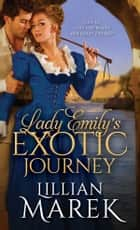 Lady Emily's Exotic Journey ebook by Lillian Marek