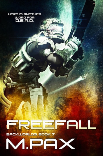 FreeFall - The Backworlds, #7 ebook by M. Pax