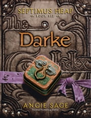 Septimus Heap, Book Six: Darke ebook by Angie Sage,Mark Zug