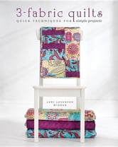 3-Fabric Quilts: Quick Techniques for Simple Projects ebook by Levenson Wiener, Leni