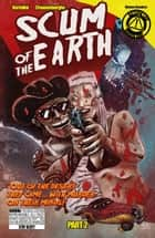 Scum of the Earth #2 ebook by Mark Bertolini, Rob Croonenborghs