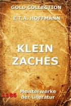 Klein Zaches ebook by E.T.A. Hoffmann