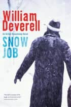 Snow Job ebook by William Deverell
