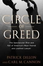 Circle of Greed ebook by Patrick Dillon,Carl Cannon