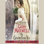 The Groom Says Yes livre audio by Cathy Maxwell