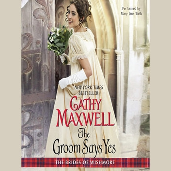 The Groom Says Yes audiobook by Cathy Maxwell