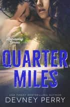 Quarter Miles ebook by Devney Perry