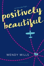 Positively Beautiful ebook by Wendy Mills