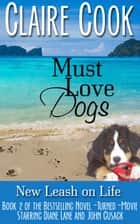 Must Love Dogs: New Leash on Life ebook by Claire Cook