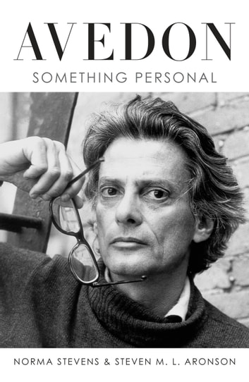 Avedon - Something Personal ebook by Steven M. L. Aronson,Norma Stevens