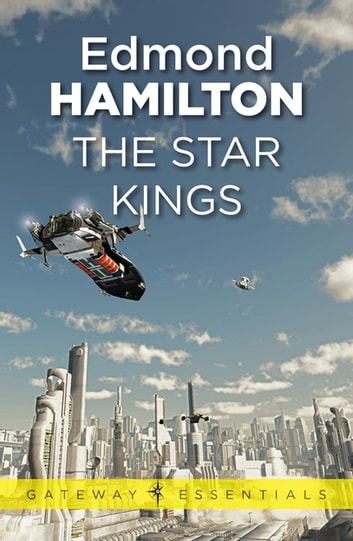 The Star Kings ebook by Edmond Hamilton