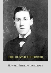The Dunwich Horror ebook by Howard Phillips Lovecraft