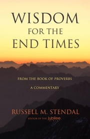 Wisdom for the End Times ebook by Russell M. Stendal
