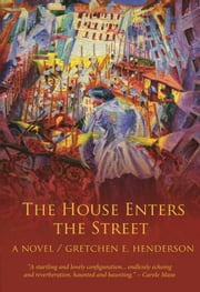 The House Enters the Street ebook by Gretchen Henderson
