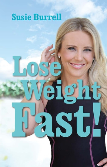 Lose Weight Fast ebook by Susie Burrell
