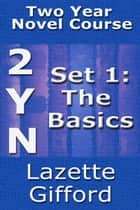 Two Year Novel Course: Set 1 (Basics) ebook by Lazette Gifford
