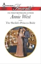 The Sheikh's Princess Bride ebook by Annie West