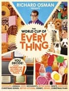 The World Cup Of Everything - Bringing the fun home ebook by Richard Osman