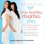 Trim Healthy Mama Plan - The Easy-Does-It Approach to Vibrant Health and a Slim Waistline audiobook by Serene Allison, Pearl Barrett