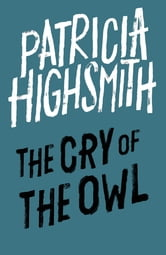 The Cry of the Owl - A Virago Modern Classic ebook by Patricia Highsmith