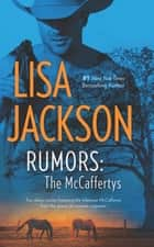 Rumors: The McCaffertys - The McCaffertys: Thorne\The McCaffertys: Matt ebook by Lisa Jackson