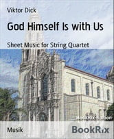 God Himself Is with Us - Sheet Music for String Quartet ebook by Viktor Dick