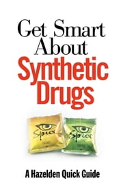 Get Smart About Synthetic Drugs ebook by Publishing  Hazelden