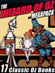 The Wizard of Oz Megapack - 17 Books by L. Frank Baum and Ruth Plumly Thompson ebook by L. Frank Baum,Ruth Plumly Thompson
