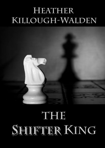 The Shifter King ebook by Heather Killough-Walden