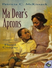Ma Dear's Aprons - with audio recording ebook by Patricia C. McKissack,Floyd Cooper