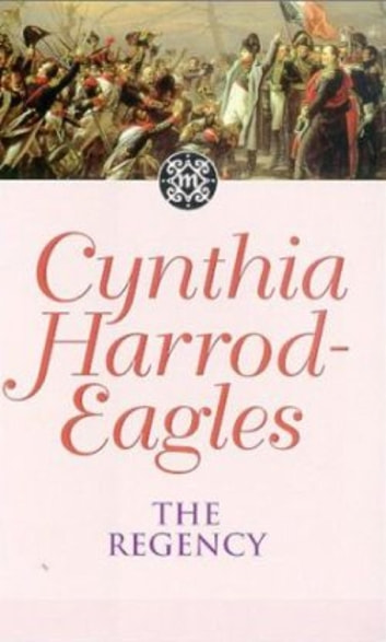 The Regency - The Morland Dynasty, Book 13 ebook by Cynthia Harrod-Eagles