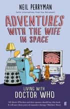 Adventures With the Wife in Space ebook by Neil Perryman