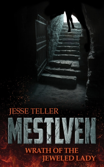 Mestlven: Wrath of the Jeweled Lady ebook by Jesse Teller