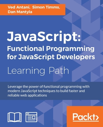 JavaScript: Functional Programming for JavaScript Developers ebook by Ved Antani,Simon Timms,Dan Mantyla