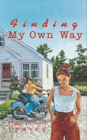 Finding My Own Way ebook by Peggy Dymond Leavey