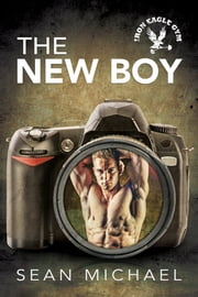 The New Boy ebook by Sean Michael,L.C. Chase