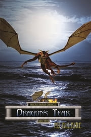 Dragon's Tear: Denicalis Dragon Chronicles - Book Three ebook by MJ Allaire